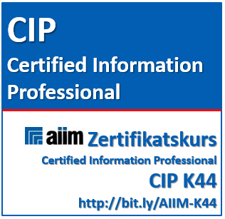 CIP Prep Kurs (AIIM Certified Information Professional Zertifikat)